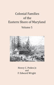 Colonial Families of the Eastern Shore of Maryland, Volume 5
