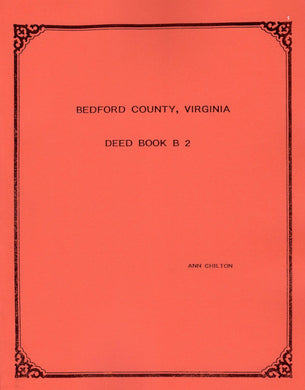 Bedford County, Virginia Deed Book B-2 : 1761-1766