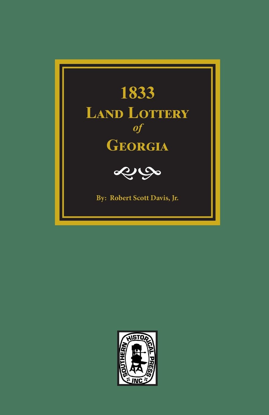 1833 Land Lottery of Georgia and Other Missing Names of Winners in the Georgia Land Lotteries