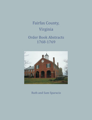 Fairfax County, Virginia Order Book Abstracts 1768-1769