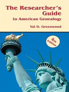 The Researcher's Guide to American Genealogy, 4th Edition