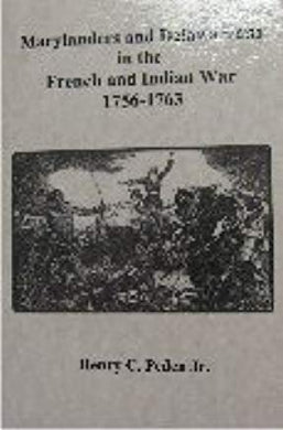 Marylanders and Delawareans in the French and Indian War, 1756-1763