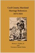 Cecil County, Maryland Marriage References, 1674-1824