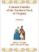Colonial Families of the Northern Neck of Virginia, Volume 2