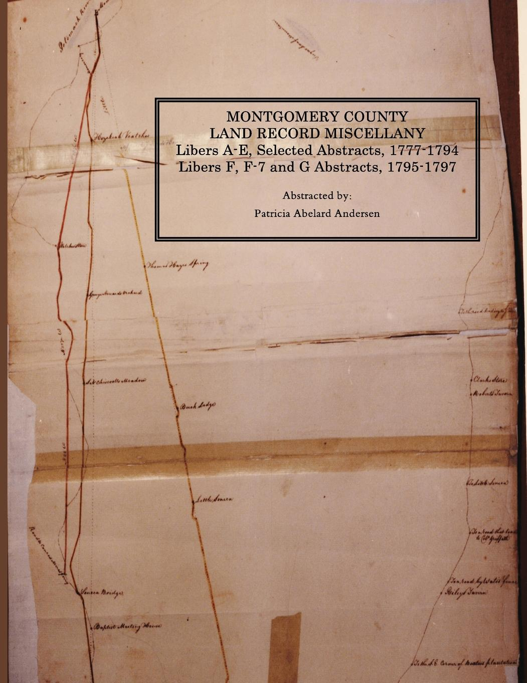 Montgomery County Land Records, Libers A-G, 1777-1797