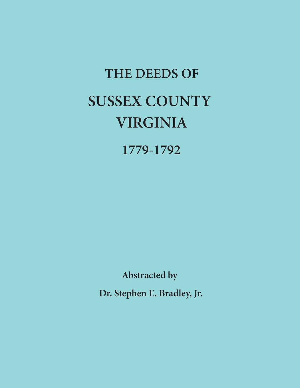 The Deeds of Sussex County, Virginia, 1779 - 1792
