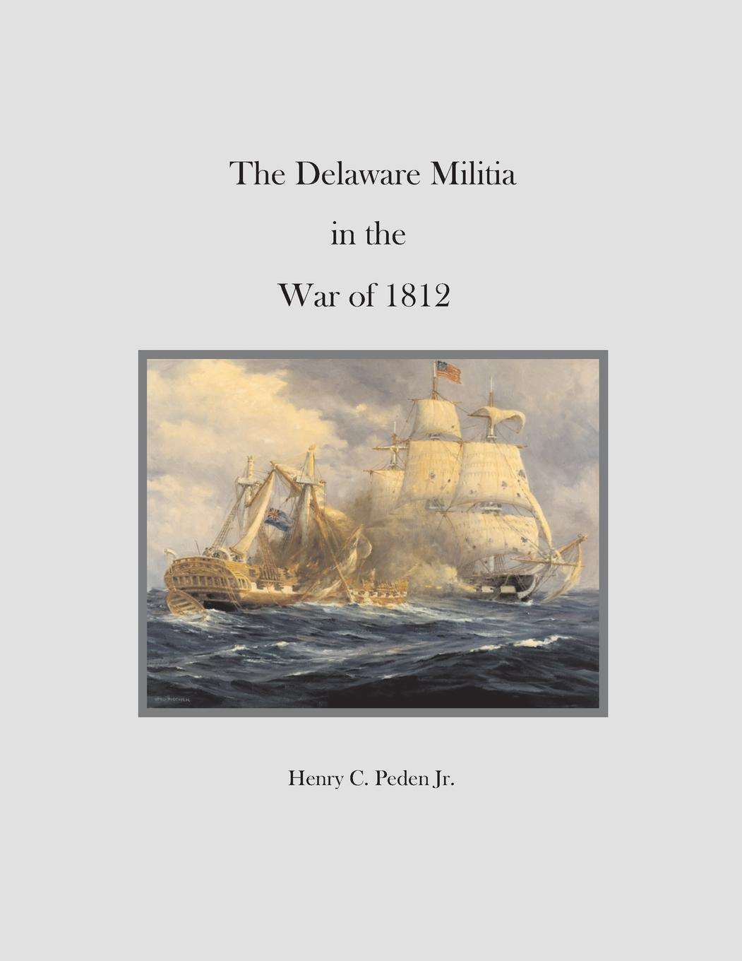 The Delaware Militia in the War of 1812