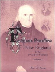Freeman Families of New England in the 17th and 18th Centuries: Volume 1