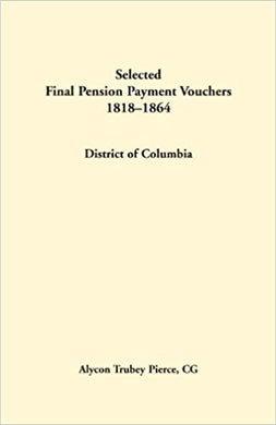 Selected Final Pension Payment Vouchers 1818-1864: District of Columbia