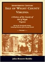 Seventeenth Century Isle of Wight County, Virginia: A history of the County of Isle of Wight, Virginia, during the seventeenth century, including abstracts of the county records