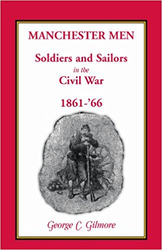 Manchester Men; Soldiers and Sailors in the Civil War, 1861-'66
