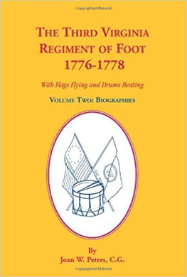 The Third Virginia Regiment of the Foot, 1776-1778, With Flags Flying and Drums Beating, Biographies, Volume Two