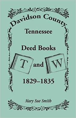 Davidson County, Tennessee, Deed Book T and W, 1829 - 1835