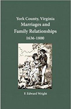 York County, Virginia Marriage References and Family Relationships, 1636-1800