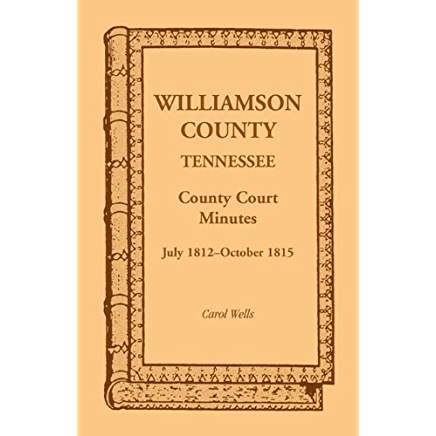 Williamson County, Tennessee County Court Minutes, July 1812 - October 1815