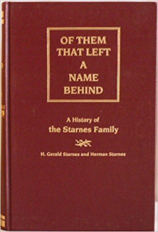 Of Them That Left a Name Behind: A History of the Starnes Family