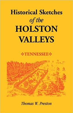 Historical Sketches of the Holston Valleys, Tennessee