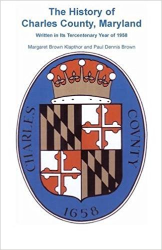 History of Charles County, Maryland, Written In Its Tercentenary Year of 1958