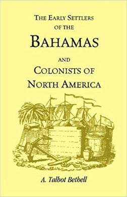 The Early Settlers of the Bahamas and Colonists of North America