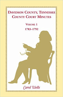 Davidson County, Tennessee, County Court Minutes, Volume 1, 1783-1792
