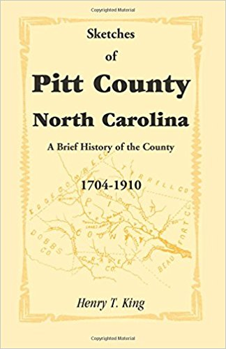 Sketches of Pitt County, North Carolina, A Brief History of the County, 1704-1910