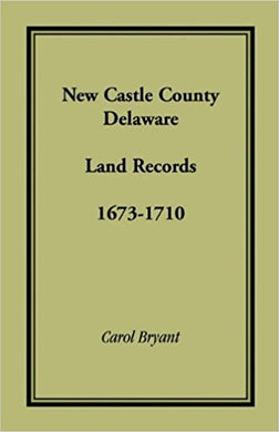 New Castle County, Delaware Land Records, 1673-1710