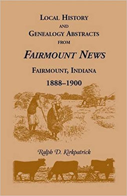 Local History and Genealogy Abstracts from Fairmount News, Fairmount, Indiana, 1888-1900