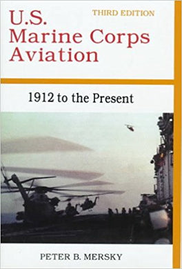 U.S. Marine Corps Aviation: 1912 to the Present, Third Edition