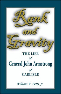 Rank and Gravity, The Life of General John Armstrong of Carlisle
