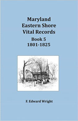 Maryland Eastern Shore Vital Records, Book 5: 1801-1825