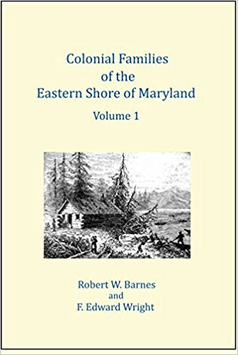 Colonial Families of the Eastern Shore of Maryland, Volume 1