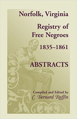 Norfolk, Virginia Registry of Free Negroes, 1835-1861, Abstracts