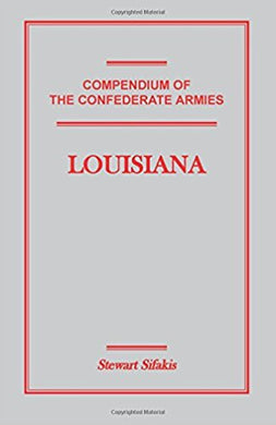 Compendium of the Confederate Armies: Louisiana