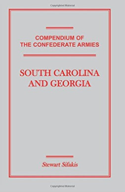 Compendium of the Confederate Armies: South Carolina and Georgia