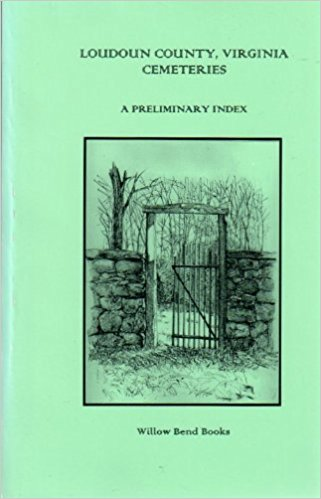 Loudoun County, Virginia Cemeteries: A Preliminary Index