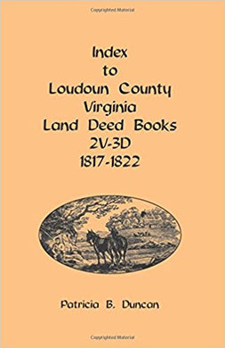 Index to Loudoun County, Virginia Land Deed Books, 2V-3D 1817-1822