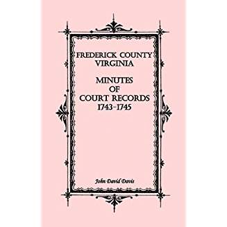 Frederick County, Virginia Minutes of Court Records, 1743-1745