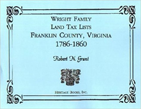 Wright Family Land Tax Lists: 1786-1860, Franklin County, Virginia