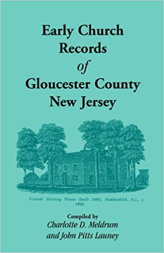 Early Church Records Of Gloucester County, New Jersey