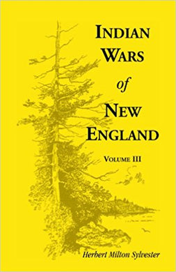 Indian Wars of New England, Volume III