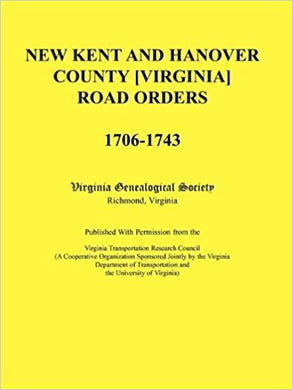 New Kent and Hanover County [Virginia] Road Orders, 1706-1743.