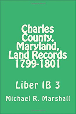 Charles County, Maryland, Land Records, 1799-1801, Deed Book IB#3