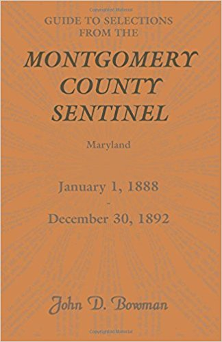 Guide to Selections from the Montgomery County Sentinel, Maryland: January 1, 1888 - December 30, 1892