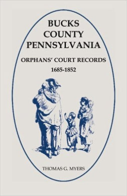 Bucks County, Pennsylvania Orphans' Court Records 1685-1852