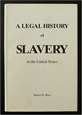 A Legal History of Slavery in the United States