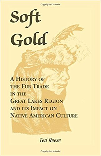 Soft Gold: A History of the Fur Trade in the Great Lakes Region and its Impact on Native American Culture