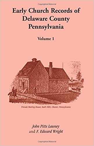 Early Church Records of Delaware County, Pennsylvania, Volume 1