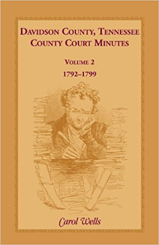 Davidson County, Tennessee, County Court Minutes: Volume 2, 1792-1799