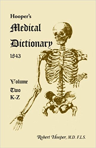 Hooper's Medical Dictionary 1843. Volume 2, K-Z