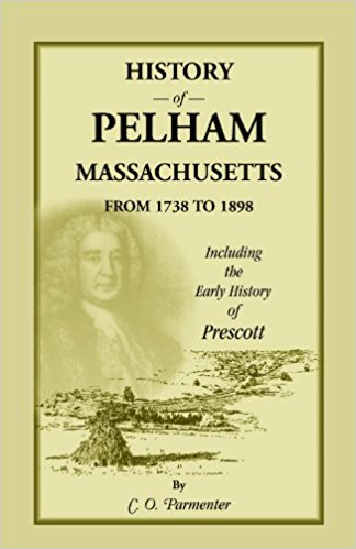 History of Pelham, Massachusetts, from 1738 to 1898, including the early History of Prescott